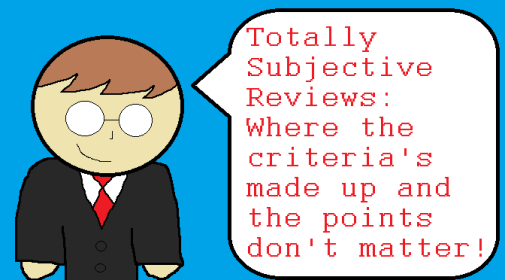 Totally Subjective Reviews